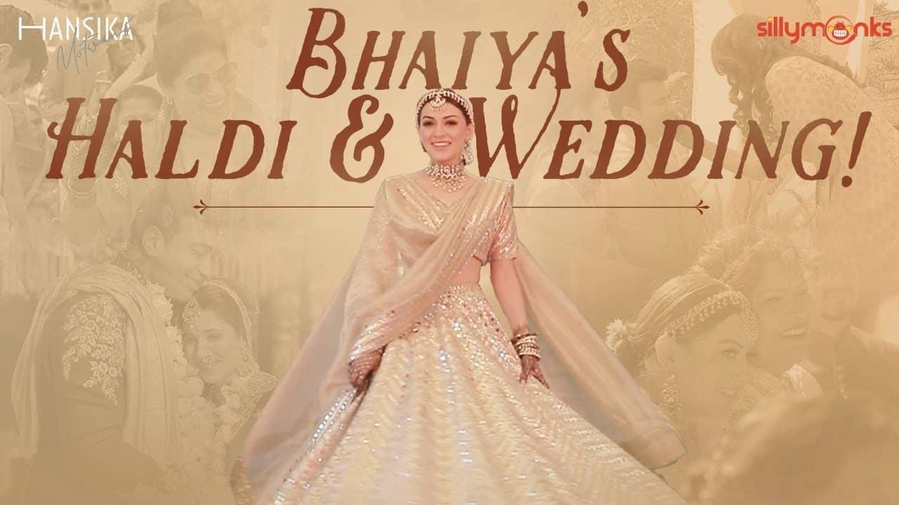 BHAIYA'S BIG INDIAN WEDDING || Haldi Ceremony and Wedding Vlog || Hansika Motwani || Silly Monks