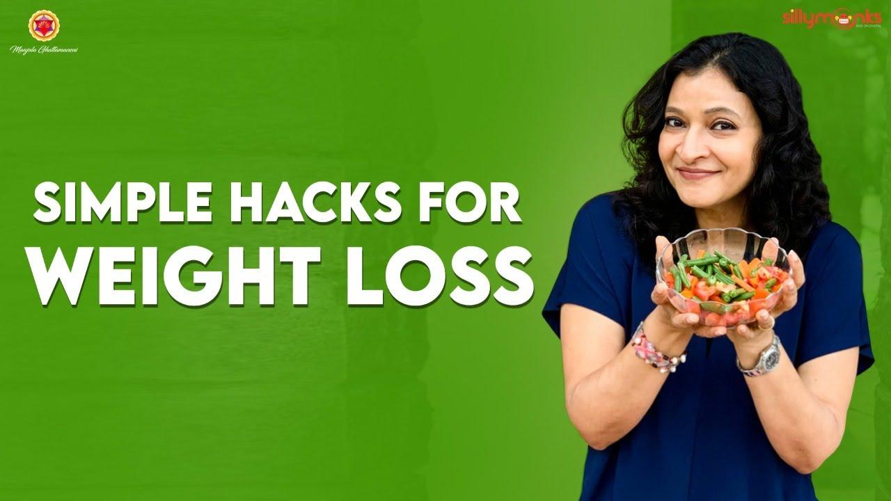 SIMPLE hacks for WEIGHT LOSS    Manjula Ghattamaneni    Silly Monks