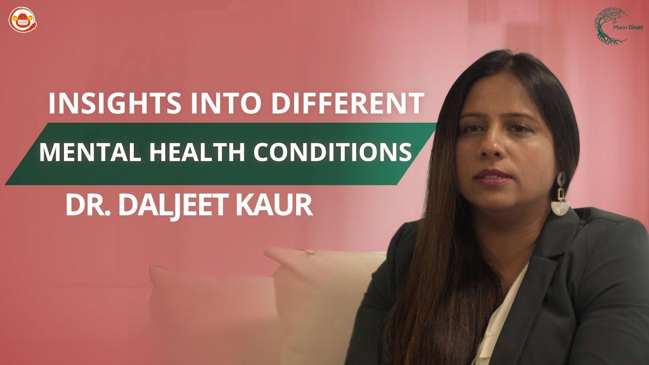OCD, Depression, Anxiety - Insights & Assumptions   Dr. Daljeet Kaur    MannGhatt    Silly Monks   