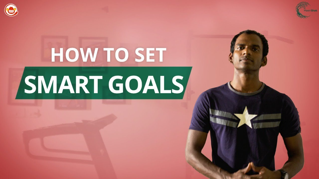 Setting SMART goals|| MannGhatt || SillyMonks