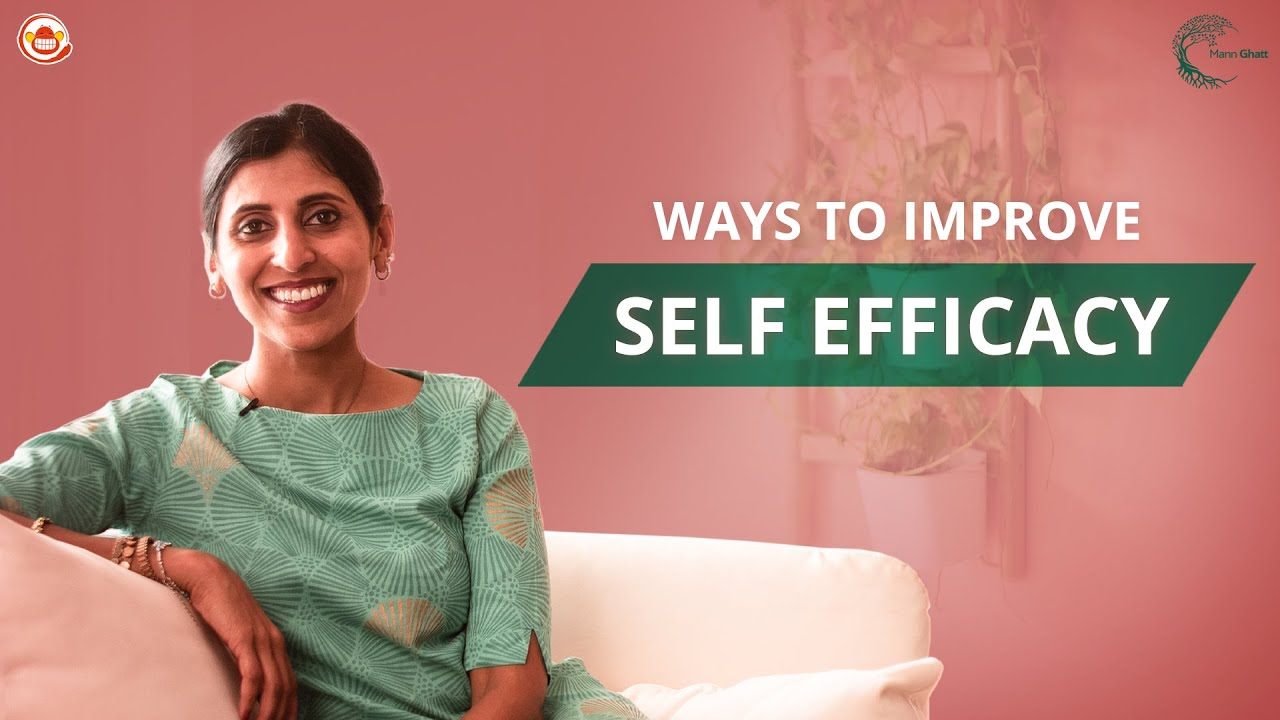 Self Efficacy - Importance & Why it Matters   Dr. Soumya Madabhushi    MannGhatt    Silly Monks