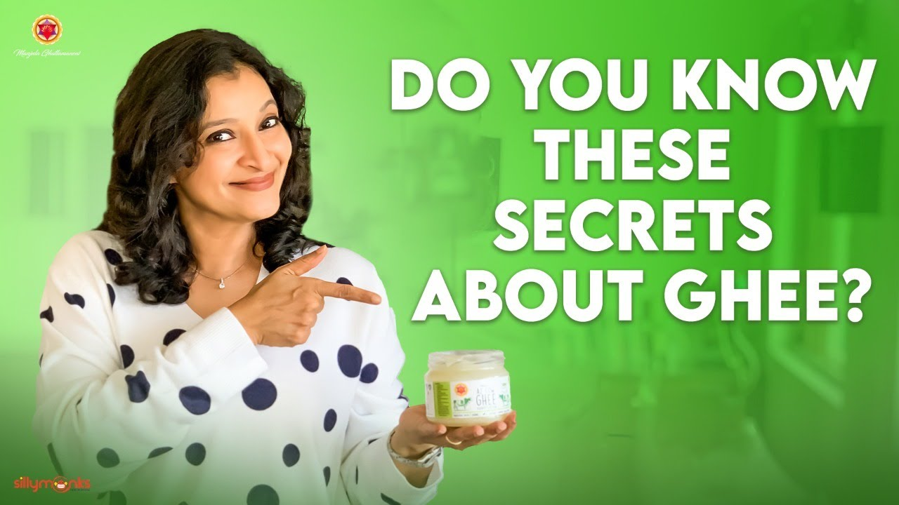 Do you know these SECRETS about GHEE?    Manjula Ghattamaneni    Silly Monks