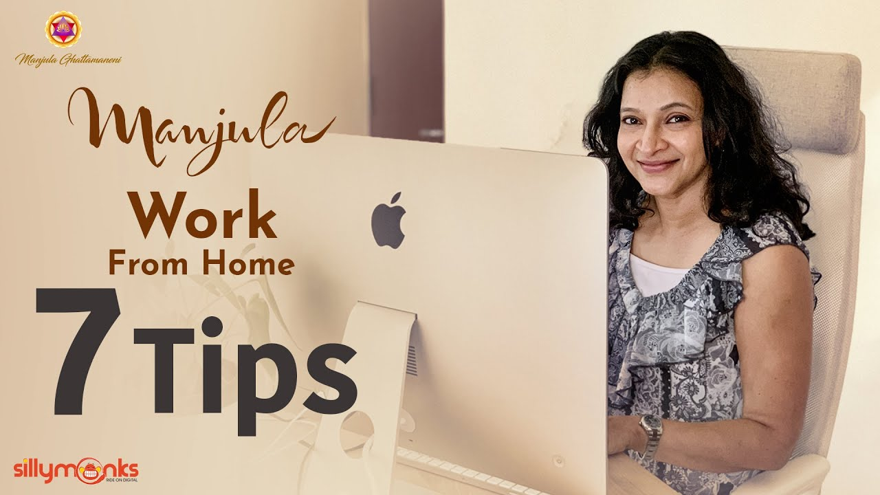 7 tips to effectively work from home || Manjula Ghatamaneni || Silly Monks