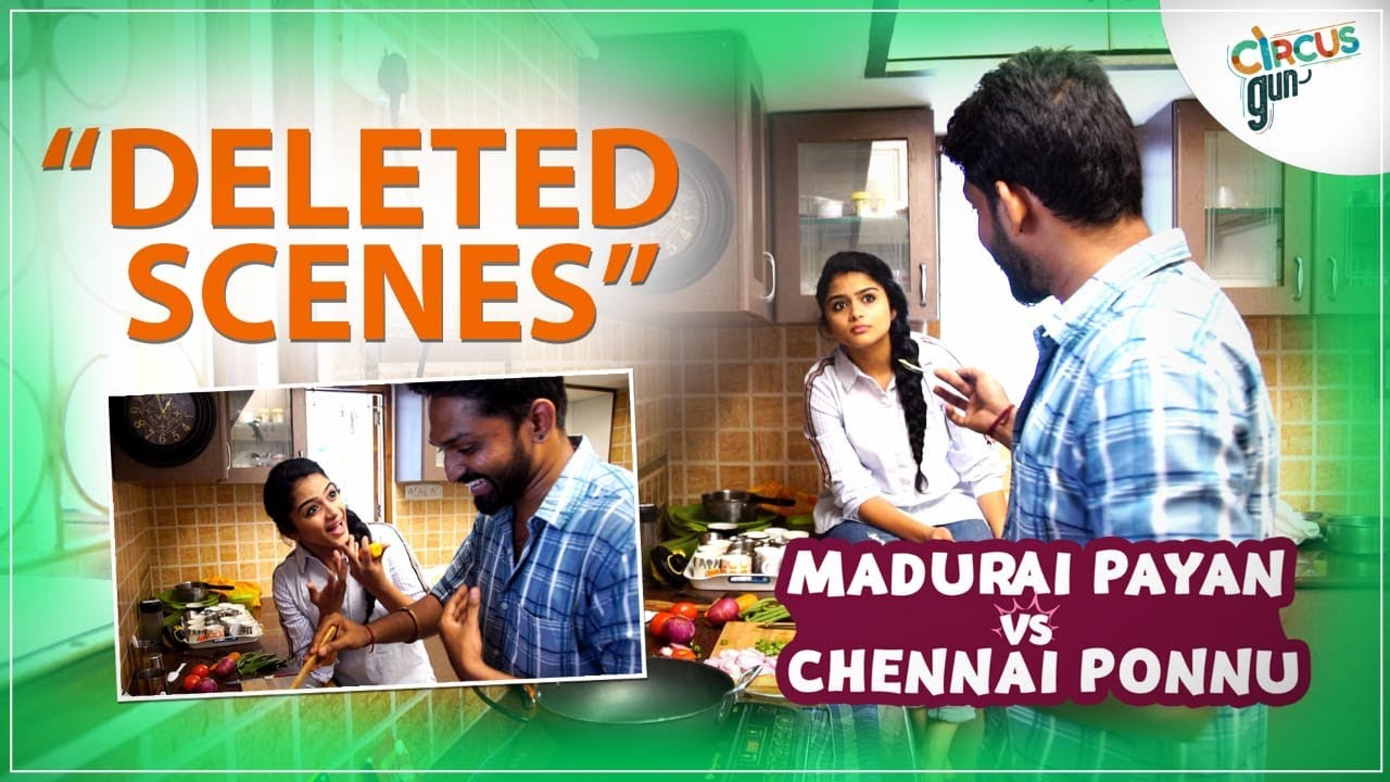 """Deleted Scenes"" From Madurai Payan vs Chennai Ponnu | Tamil Love Series | Circus Gun"
