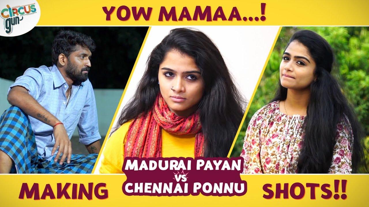 """Yow Mama...!!"" Madurai Payan vs Chennai Ponnu | Tamil Love Series | Circus Gun"