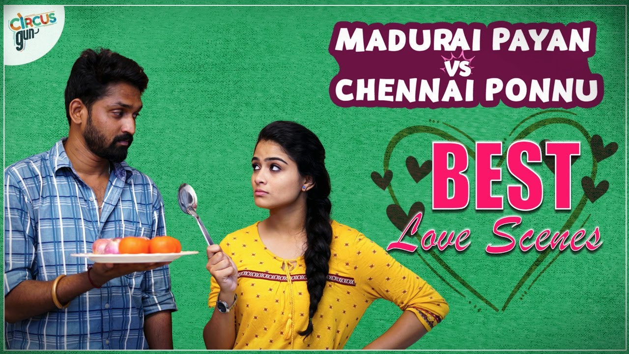 Best Love scenes of Madurai Payan vs Chennai Ponnu | Tamil Love Series | Circus Gun